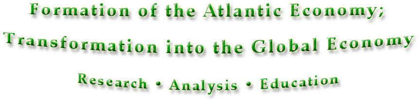 Formation of the Atlantic Economy; Transformed into the Global Economy
