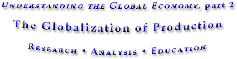 The Globalization of Production, part 2 in Understanding the Global Economy