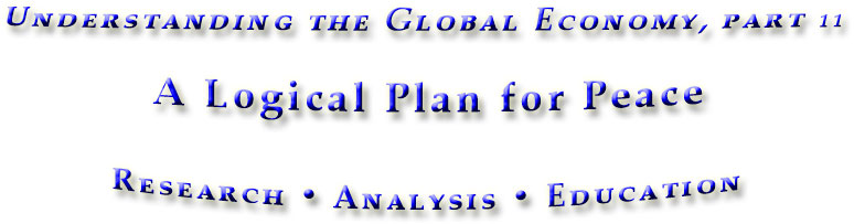 Logical Plan for Peace, Part 11 in Understanding the Global Economy